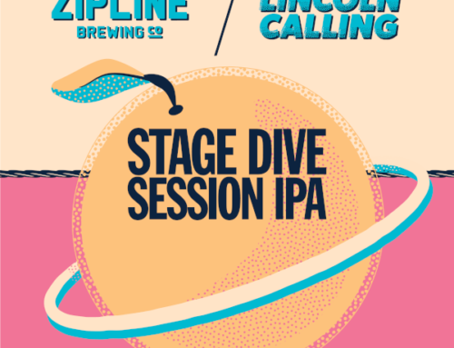 Zipline Brewing Co. and Lincoln Calling team up to drop Stage Dive Session IPA!